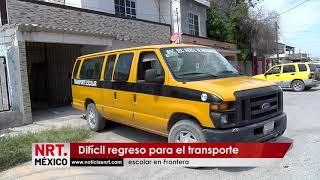 Difícil regreso para el transporte escolar en Frontera